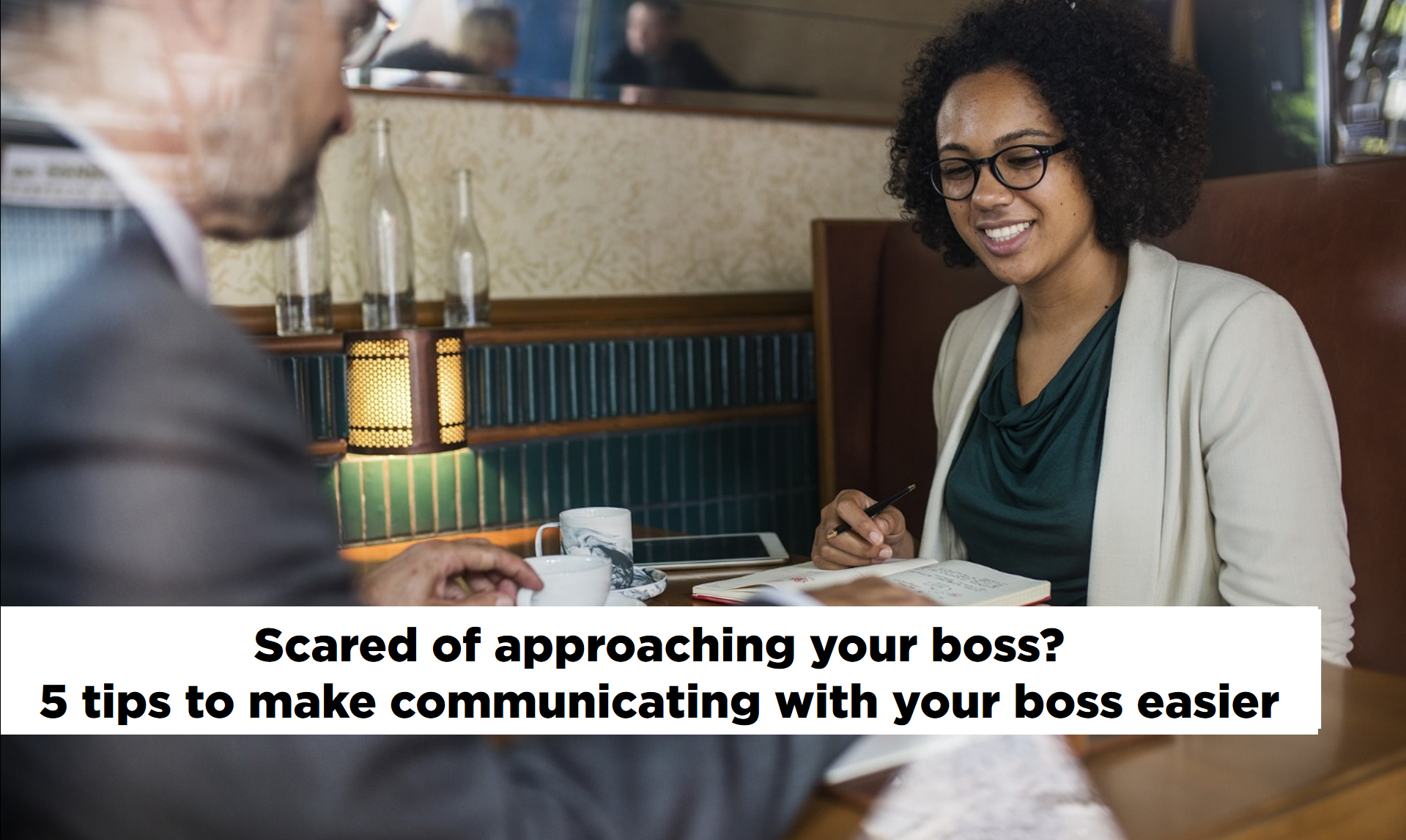 Talking with your boss, Communication, Communication tips