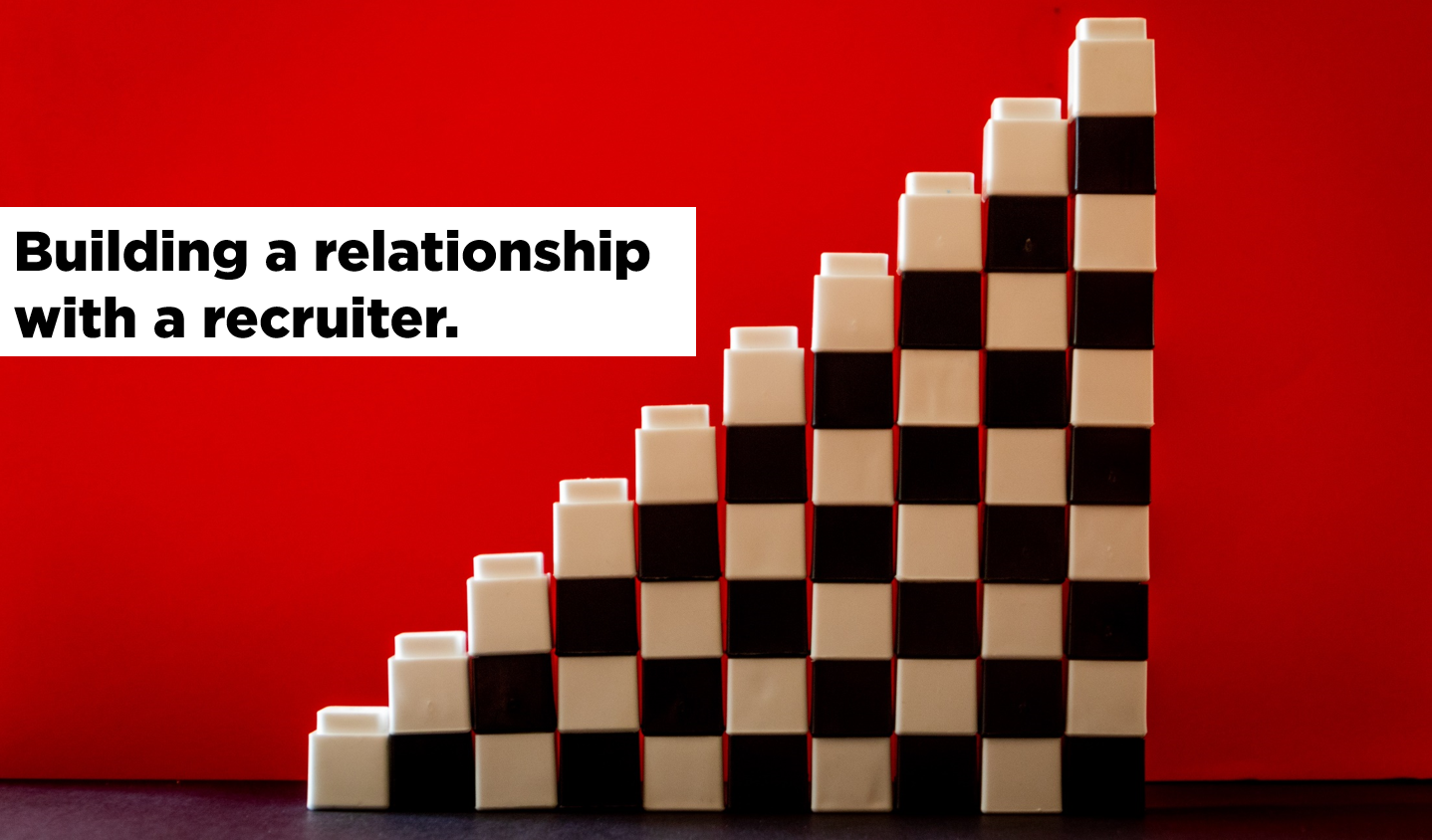 Recruiters, Recruitment, Building a relationship with a recruiter, Job search, Job hunt