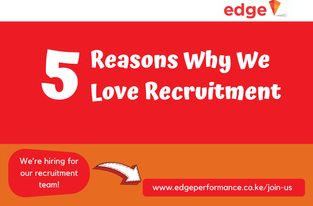 Top 5 Reasons Why We Love Recruitment