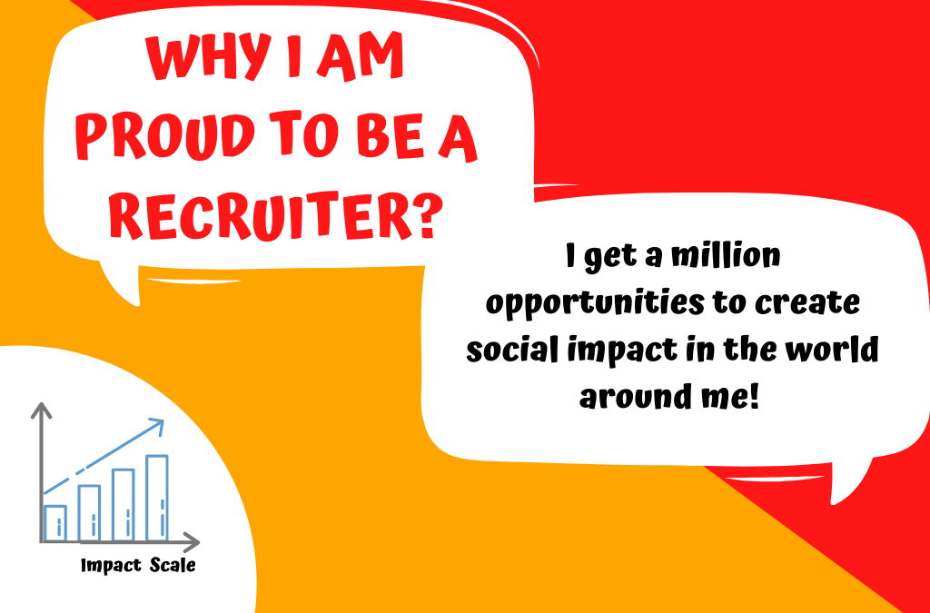 Why I am proud to be a recruiter!